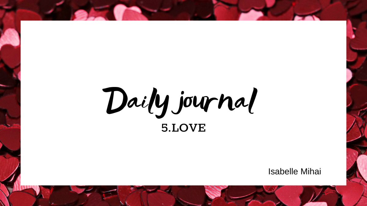 Daily journal: 5. LOVE